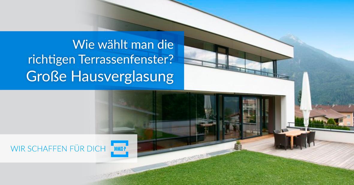 Wie Wählt Man Die Richtigen Terrassenfenster? Große Hausverglasung